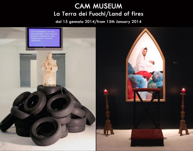 CAM MUSEUM_La Terra dei Fuochi_15 gennaio 2013